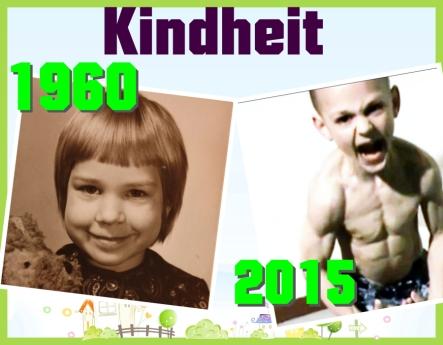 Kindheit damals und heute